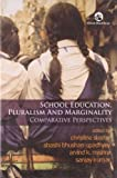 img - for School Education, Pluralism and Marginality: Comparative Perspectives book / textbook / text book