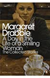 Margaret Drabble A Day in the Life of a Smiling Woman: The Collected Stories (Penguin Modern Classics)