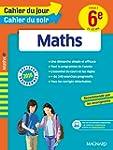 Cahier du jour/Cahier du soir Maths 6e