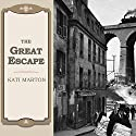 The Great Escape: Nine Jews Who Fled Hitler and Changed the World Audiobook by Kati Marton Narrated by Anna Fields