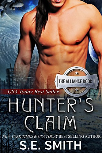 Earth received its first visitors from space causing mass fear… Jesse must learn to use the darkness and the remains of the city to survive.  S. E. Smith's paranormal romance Hunter's Claim (The Alliance Book 1)