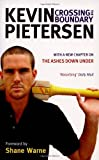 Kevin Pietersen Crossing the Boundary: The Early Years in My Cricketing Life
