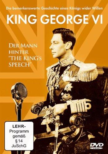King George VI - Der Mann hinter