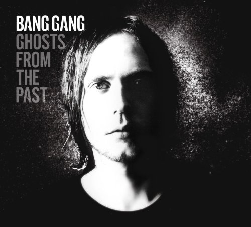 Bang Gang - Ghosts From the Past - Zortam Music