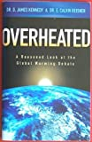 img - for Overheated a Reasoned Look At the Global Warming Debate book / textbook / text book