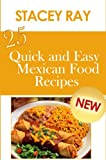 25 Quick & Easy Mexican Food Recipes