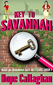 Key to Savannah (Made in Savannah Cozy Mysteries Series Book 1)