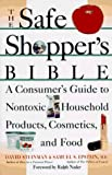 img - for The Safe Shopper's Bible: A Consumer's Guide to Nontoxic Household Products, Cosmetics, and Food by Steinman, David, Epstein, Samuel S. (1995) Paperback book / textbook / text book