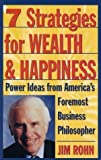 img - for 7 Strategies for Wealth & Happiness: Power Ideas from America's Foremost Business Philosopher 2nd (second) Edition by Rohn, Jim [1996] book / textbook / text book