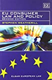 EU Consumer Law and Policy: Second Edition (Elgar European Law series)