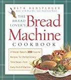img - for The Bread Lover's Bread Machine Cookbook book / textbook / text book