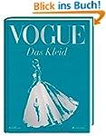 VOGUE: Das Kleid: 100 Jahre Eleganz,...