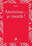 "Afficher ""Attention... je mords !"""