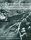 Field & Laboratory Exercises in Environmental Science, 7th edition (0072909137) by Enger, Eldon