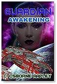 Guardian Awakening (Guardian Planetary AI Book 1)