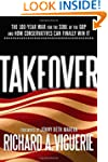 Takeover: The 100-Year War for the So...
