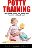 img - for Potty Training: The Complete Training Plan To Potty Train Your Child In 3 Days Or Less! book / textbook / text book