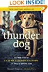 Thunder Dog: The True Story of a Blin...