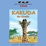 Kakuda the Giraffe   Laura Gates Galvin