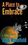 img - for A Place to Embrace (Our Place in Space) book / textbook / text book