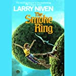 The Smoke Ring (       UNABRIDGED) by Larry Niven Narrated by Pat Bottino