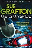 Sue Grafton U is for Undertow (Kinsey Millhone Mystery 21)