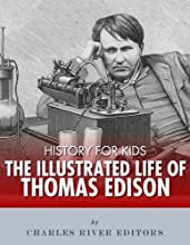 History for Kids The Illustrated Life of Thomas Edison