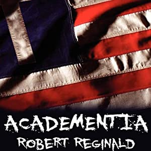 Academentia: A Future Dystopia | [Robert Reginald]