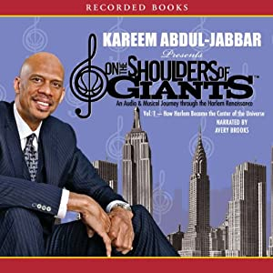 How Harlem Became the Center of the Universe: On the Shoulders of Giants, Volume 1 | [Kareem Abdul-Jabbar]