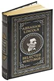 Abraham Lincoln: Selected Writings