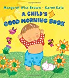 img - for A Child's Good Morning Book book / textbook / text book
