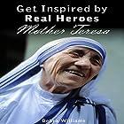 Mother Teresa: Get Inspired by Real Heroes Hörbuch von Debra Williams Gesprochen von: Evie Irwin