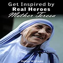 Mother Teresa: Get Inspired by Real Heroes Audiobook by Debra Williams Narrated by Evie Irwin