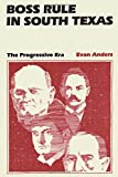 img - for Boss Rule in South Texas: The Progressive Era book / textbook / text book