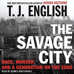 The Savage City | [T. J. English]