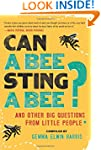 Can a Bee Sting a Bee?: And Other Big...