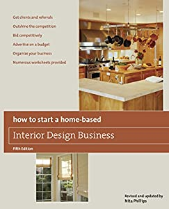 How to Start a Home-Based Interior Design Business, 5th (Home-based business series) by Globe Pequot Press
