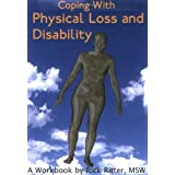 Coping with Physical Loss and Disability: A Workbook (New Horizons in Therapy) ~ Rick Ritter