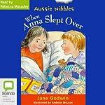 When Anna Slept Over: Aussie Nibbles | Jane Godwin