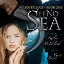 See No Sea: No Sea Trilogy, Volume 1 Audiobook by Roslyn McFarland Narrated by Kristi Burns