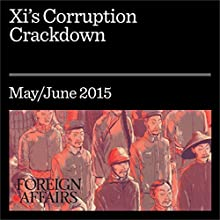 Xi's Corruption Crackdown (       UNABRIDGED) by James Leung Narrated by Kevin Stillwell