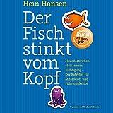 Der Fisch stinkt vom Kopf: Neue Motivation statt innere K�ndigung - Der Ratgeber f�r Mitarbeiter und F�hrungskr�fte
