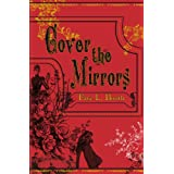Cover the Mirrorsby Faye L. Booth