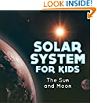 Solar System for Kids : The Sun and M...