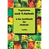 VEGETARIAN Nosh 4 Students: A Fun Student Cookbook - See Every Recipe in FULL COLOUR. Approved by The VEGETARIAN SOCIETY.by Joy May