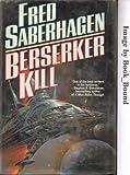 Berserker Kill (Berserker, Book 11) (0312852665) by Saberhagen, Fred