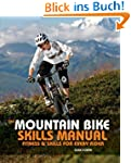 The Mountain Bike Skills Manual: Fitn...