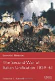 The Second War of Italian Unification 1859-61 (Essential Histories)