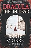 Dacre Stoker Dracula: The Un-Dead