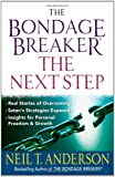 The Bondage Breaker--the Next Step: *Real Stories of Overcoming *Satan's Strategies Exposed *Insights for Personal Freedom and Growth